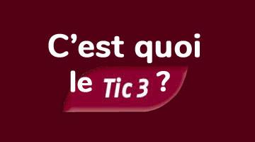 C'est quoi le Tic3 ?